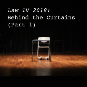 LAW IV 2018: Behind the Curtains (Part 1)